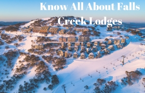 speciality lodging falls creek for Biginners