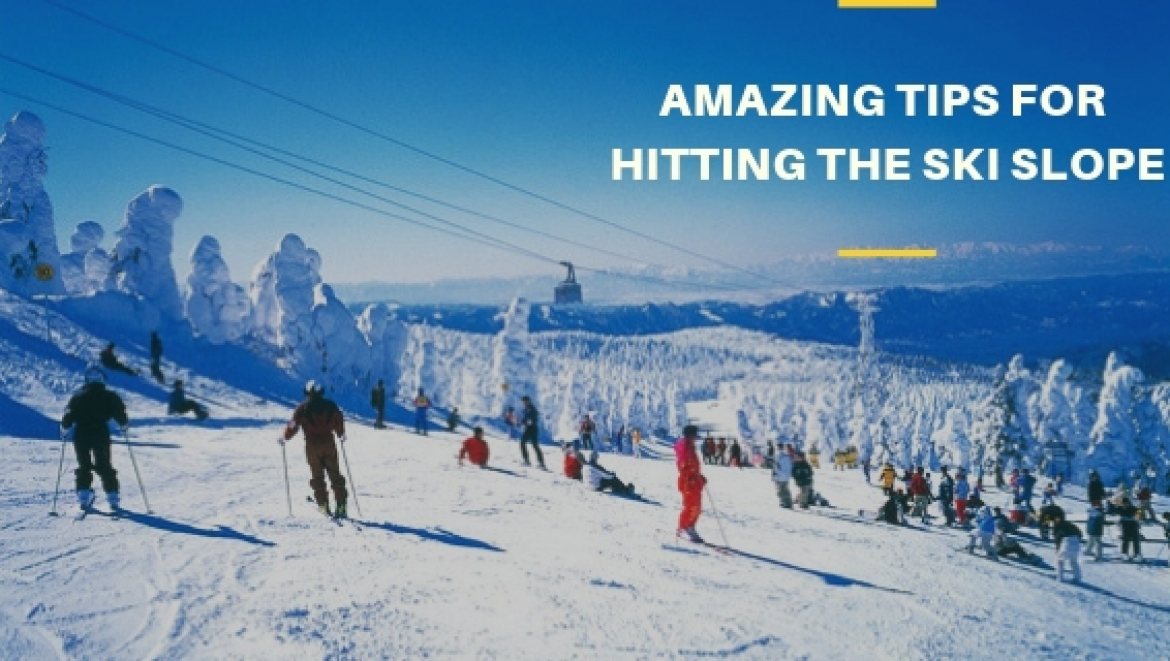 Some Amazing Tips For Hitting The Ski Slope