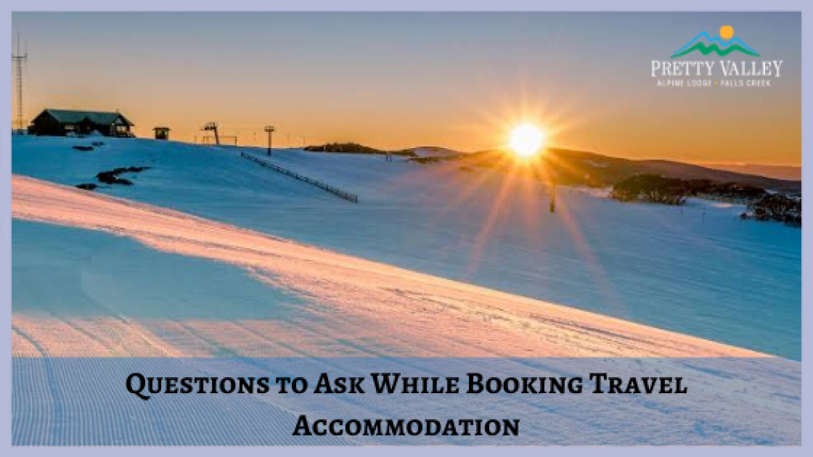 Questions to Ask While Booking Falls Creek Family Travel Accommodation